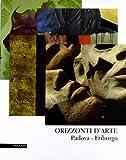 Orizzonti d'arte. Padova-Friburgo