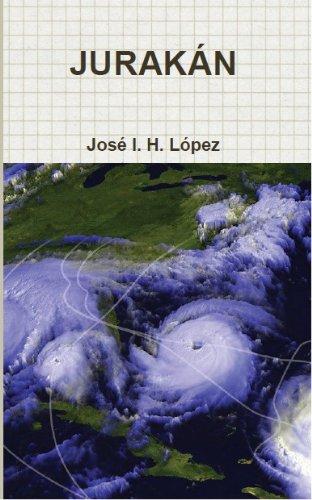 JURAKÁN (ENTRE HURACANES, DE CASTAÑO A OSCURO, LA CÁPSULA DEL TIEMPO nº 1) por José Ignacio Hernández López
