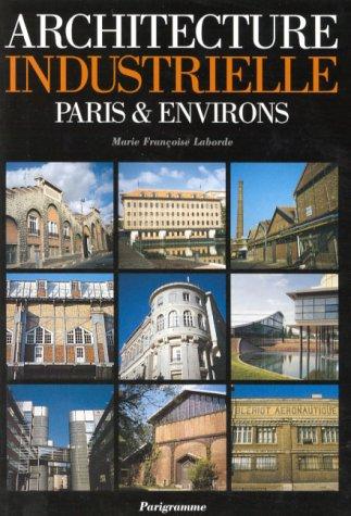 Architecture industrielle Paris et environs