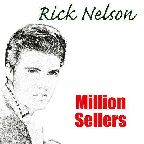 Rick Nelson: Million Sellers