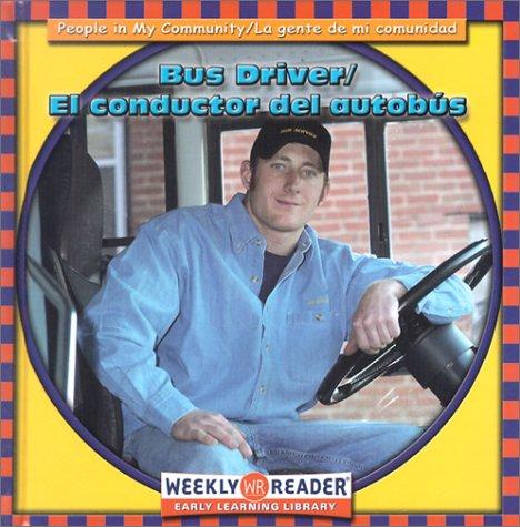 Conductor del Autobus/Bus Driver (People in My Community/LA Gente De Mi Comunidad, Bilingual) por Jacqueline Laks Gorman