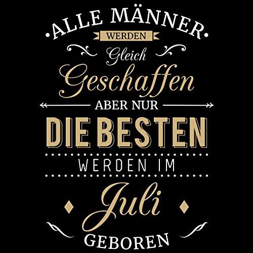 Fashionalarm Herren T-Shirt - Nur die besten Männer werden im Juli geboren | Fun Shirt mit Spruch als Geburtstag Geschenk Idee Schwarz