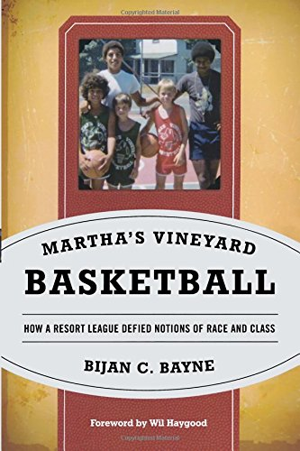 Martha's Vineyard Basketball: How a Resort League Defied Notions of Race and Class (Vt Basketball)