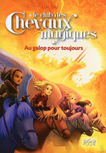 Le Club des Chevaux Magiques - Au galop pour toujours - Tome 12 (12) par Loïc LÉO
