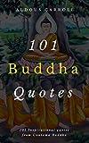 101 Buddha Quotes: 101 Inspirational Quotes From Gautama Buddha