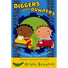 Diggers and Dumpers: Green Banana (Banana Books)