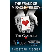 The Fraud or Miracle Trilogy