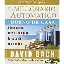 El Millonario Automatico Dueno de casa/ The Automatic Home Owner Millionaire