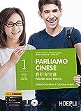 Parliamo cinese. Corso di lingua e cultura cinese. Con e-book. Con espansione online: 1