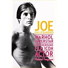 Joe Dallesandro: Warhol Superstar, Underground Film Icon, Actor (English Edition)