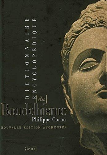 Dictionnaire encyclopédique du bouddhisme par Philippe Cornu