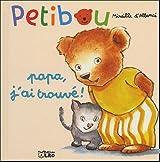 Petibou, tome 6 : Papa, j'ai trouvé !