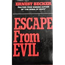 Escape from Evil by Ernest Becker (1976-03-04)