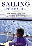 Sailing: The Basics: The Book That Has Launched Thousands, First Edition