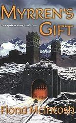 Myrren's Gift : The Quickening Book One (The Quickening)