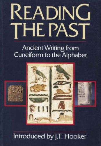 reading-the-past-ancient-writing-from-cuneiform-to-the-alphabet-reading-the-past-cuneiform-to-the-al