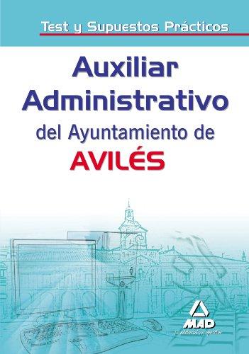 Auxiliares Administrativos Del Ayuntamiento De Aviles. Test Y Supuestos Prácticos