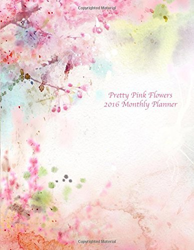 Pretty Pink Flowers 2016 Monthly Planner by Laura's Cute Planners (2015-11-05) (Planner 2015 Monthly Pink)