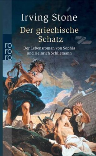 Buchseite und Rezensionen zu 'Der griechische Schatz. Das Leben von Sophia und Heinrich Schliemann' von Irving Stone