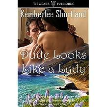 Dude Looks Like A Lady: Carmel Charmers Series: #2