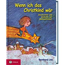 Wenn ich das Christkind wär: Geschichten und Gedichte zur Weihnachtszeit