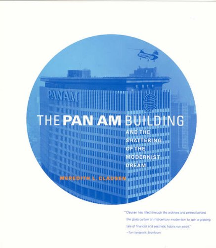 the-pan-am-building-and-the-shattering-of-the-modernist-dream