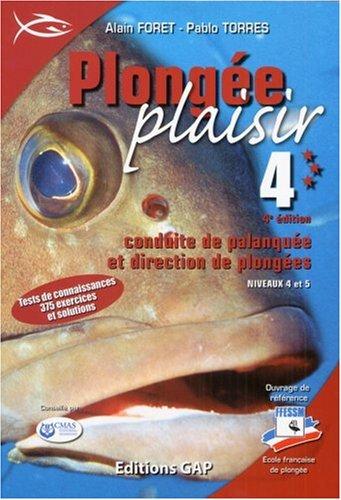 Plongée Plaisir Niveau 4 : Conduite de palanquée et direction de plongées