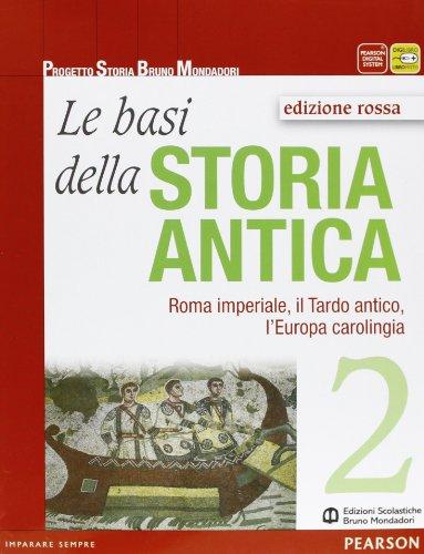 Le basi della storia antica. Ediz. rossa. Per le Scuole superiori. Con espansione online: 2