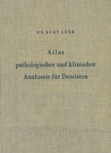 Atlas pathologischer und klinischer Anatomie fur Dentisten.