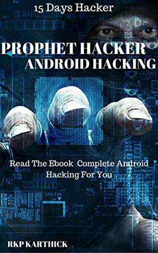 Prophet Hacker ( Android Hacker's Handbook ): Android Phone Full Hacking