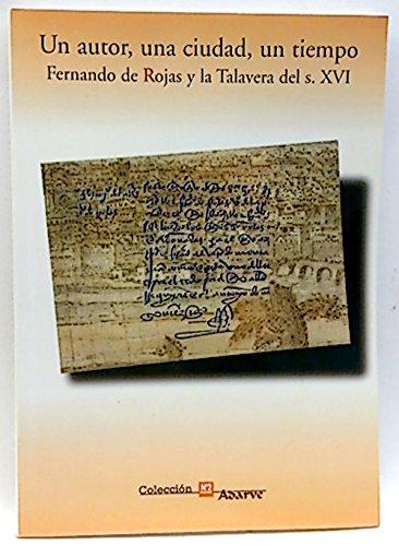 Un autor, una ciudad, un tiempo: Fernando de Rojas y la Talavera del siglo XVI