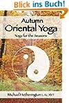 Autumn Oriental Yoga: Taoist and Hath...