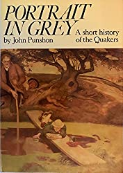 Portrait in Grey: A Short History of the Quakers