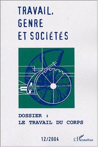 Travail, genre et sociétés, N° 12, 2004 : Le travail du corps