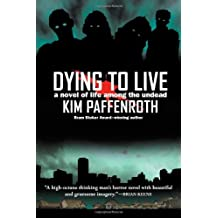 (Dying to Live: A Novel of Life Among the Undead) By Paffenroth, Kim (Author) paperback Published on (09 , 2010)