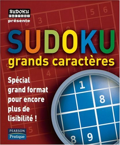 Sudoku grands caractères: Spécial grand format pour encore plus de lisibilité !