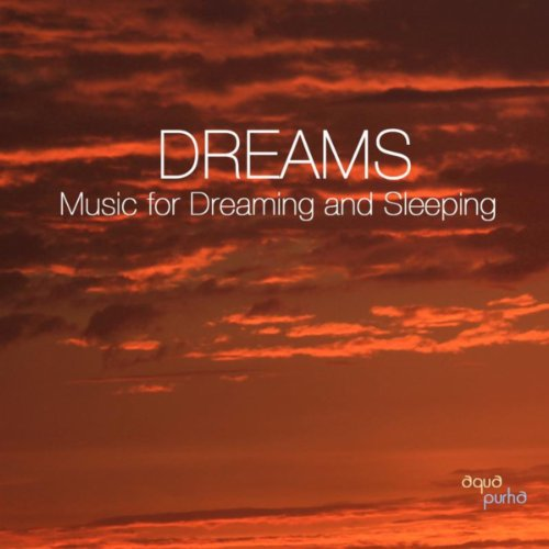 Dreams - Music for Dreaming an...