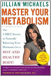 Master Your Metabolism: The 3 Diet Secrets to Naturally Balancing Your Hormones for a Hot and Healthy Body! by Jillian Michaels (2009-04-07)