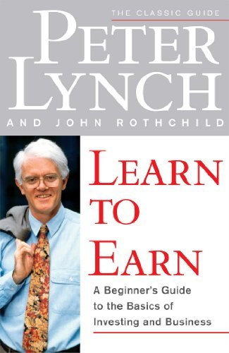 Learn to Earn: A Beginner's Guide to the Basics of Investing and Business by Peter Lynch (1996-01-25)