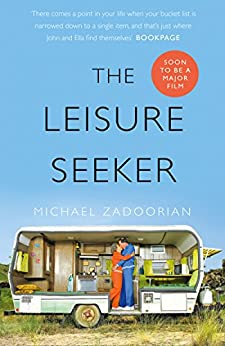 The Leisure Seeker: Read the book that inspired the movie di [Zadoorian, Michael]