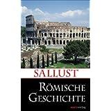 Römische Geschichte: Erhaltene Werke und Fragmente. Übersetzt, eingeleitet und erläutert von Lenelotte Möller (Kleine historische Reihe)