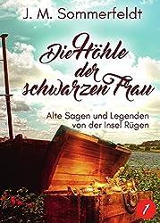 Sagen und Geschichten über die Insel Rügen./Die Höhle der schwarzen Frau: Alte Sagen und Legenden von der Insel Rügen.