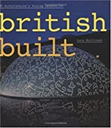 British Built: UK Architecture's Rising Generation by Lucy Bullivant (2005-09-22)