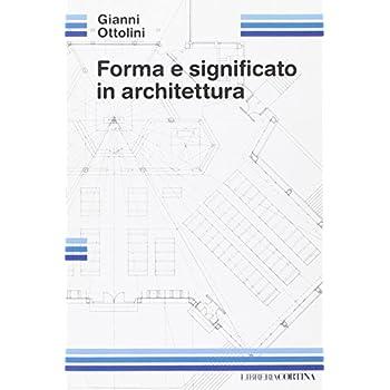 Forma E Significato In Architettura