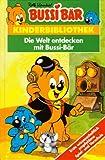 Bussi Bär. Die Welt entdecken mit Bussi- Bär