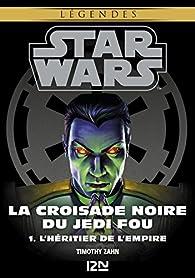 Star Wars légendes - La Croisade noire du Jedi fou : tome 1 par Timothy Zahn