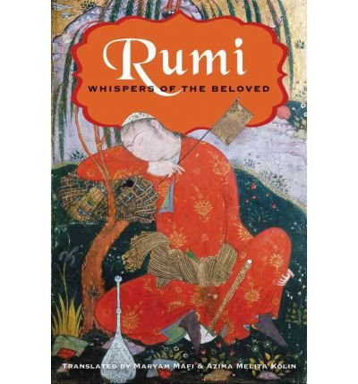 [( Whispers of the Beloved [ WHISPERS OF THE BELOVED ] By Rumi ( Author )May-01-2012 Hardcover By Rumi ( Author ) Hardcover May - 2012)] Hardcover