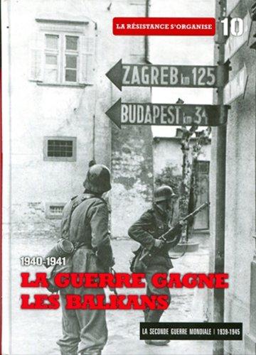 la-guerre-gagne-les-balkans-1940-1941-tome-10-la-resistance-sorganise