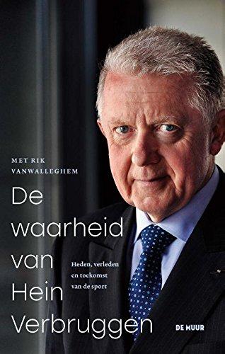 De waarheid van Hein Verbruggen: Heden, verleden en toekomst van de sport por Rik Vanwallenghem