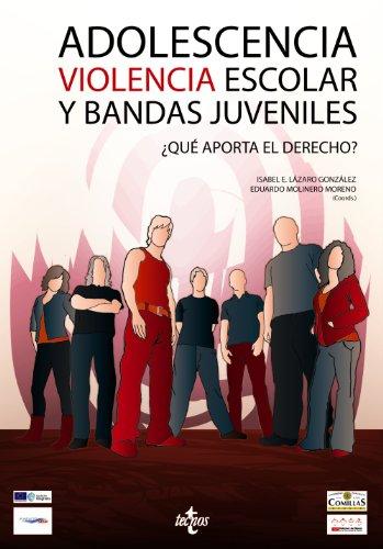Adolescencia, violencia escolar y bandas juveniles: ¿Qué aporta el derecho? (Derecho - Estado Y Sociedad) por Manuel Aguilar Belda